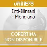 Meridiano cd musicale di Illimani Inti