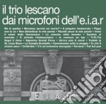Trio Lescano & Artisti Vari - Il Trio Lescano Dai Microfoni Dell'E.I.A.R. cd musicale di TRIO LESCANO & ARTISTI VARI
