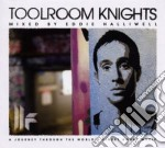 Artisti Vari - Toolroom Knights Mixed By Halliwell Cd cd musicale di Artisti Vari