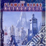 Retropolis cd musicale di FLOWER KINGS THE