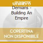 Demians - Building An Empire cd musicale di DEMIANS