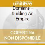 Building an empire cd musicale di DEMIANS