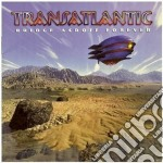 BRIDGE ACROSS FOREVER cd musicale di TRANSATLANTIC