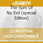 THE SUM OF NO EVIL (SPECIAL EDITION) cd musicale di Flower kings the