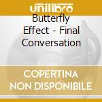 FINAL CONVERSION OF KINGS(TOUR ED.)       cd musicale di Butterfly effect the