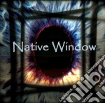 Native Window - Native Window cd musicale di Window Native