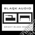 Blaqk Audio - Bright Black Heaven cd musicale di Audio Blaqk