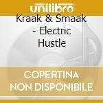 Electric Hustle cd musicale di Kraak & smaak