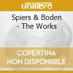 Spiers & Boden - The Works cd musicale di Spiers & boden