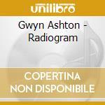 Gwyn ashton-radiogram cd cd musicale di Ashton Gwyn