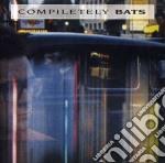 Compiletely cd musicale di Bats