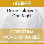 Deine Lakaien - One Night cd musicale di Lakaien Deine