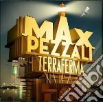 Max Pezzali - Terraferma cd musicale di Max Pezzali