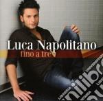 Luca Napolitano - Fino A Tre cd musicale di Luca Napolitano