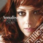 Annalisa - Mentre Tutto Cambia cd musicale di Annalisa