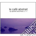 Cafe' Abstrait Vol.9 cd musicale di Artisti Vari