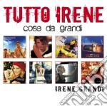 Tutto irene - cose da grandi cd musicale di Irene Grandi