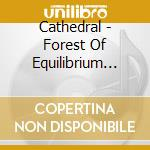 FOREST OF EQUILIBRIUM (DUAL DISC) cd musicale di CATHEDRAL