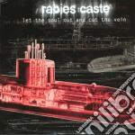 LET THE SOUL OUT AND CUT THE VEIN cd musicale di RABIES CASTE