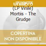(LP VINILE) The grudge lp vinile di MORTIIS