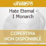 I MONARCH-LTD.ED. cd musicale di Eternal Hate