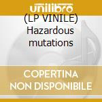 (LP VINILE) Hazardous mutations lp vinile di Waste Municipal