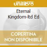 ETERNAL KINGDOM-LTD ED cd musicale di CULT OF LUNA
