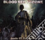 SOULS OF DAMNATION CD+DVD                 cd musicale di BLOOD RED THRONE