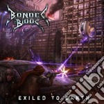 Bonded By Blood - Exiled To Earth cd musicale di BONDED BY BLOOD