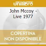 John Mccoy - Live 1977 cd musicale di MCCOY JOHN