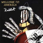 WELCOME TO AMERICA cd musicale di RABBIT (WHO)
