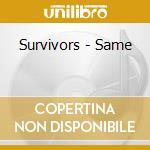 Survivors - Same cd musicale di SURVIVORS