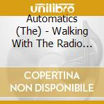 WALKING WITH THE RADIO ON cd musicale di AUTOMATICS