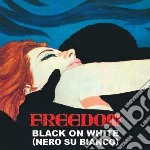 Freedom - Black On White cd musicale di Freedom