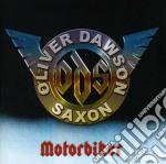 Oliver Dawson Saxon - Motorbiker cd musicale di Saxon Oliver/dawson