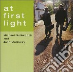 Michael Mcgoldrick & John Mcsherry - At First Light cd musicale di Mcgoldrick m./ mcsherr j.