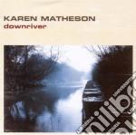 Down river cd musicale di Karen Matheson