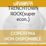 TRENCHTOWN ROCK(super econ.) cd musicale di MARLEY BOB