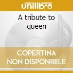 A tribute to queen cd musicale di Studio 99