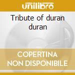 Tribute of duran duran cd musicale di Studio 99