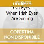 When irish eyes are smiling cd musicale di Classics Irish