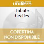 Tribute beatles cd musicale di Studio 99