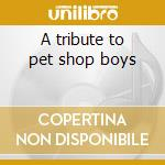 A tribute to pet shop boys cd musicale di Studio 99