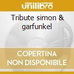 Tribute simon & garfunkel cd musicale di Studio 99