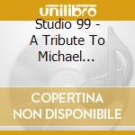 A tribute to michael jackson cd musicale di Studio 99
