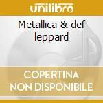 Metallica & def leppard cd musicale