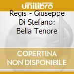 GIUSEPPE DI STEFANO: LA BELLA VOCE cd musicale di Artisti Vari