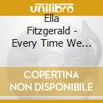 Ella Fitzgerald - Every Time We Say Goodbye   Cole Porter cd musicale di Ella Fitzgerald
