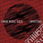 Simian Mobile Disco - Unpatterns cd musicale di Simiam mobile disco