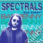 Spectrals - Bad Penny cd musicale di Spectrals